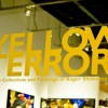 Yellow Terror Exhibit